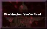 Washington, You're Fired